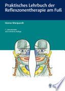 Praktisches Lehrbuch der Reflexzonentherapie am Fu