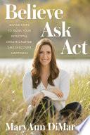 Believe  Ask  Act