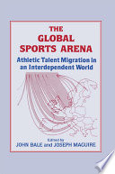 The Global Sports Arena : labour, movement from one country to another...