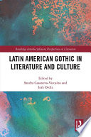 Latin American Gothic In Literature And Culture