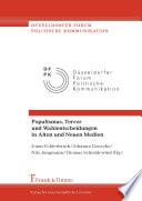 Populismus, Terror und Wahlentscheidungen in Alten und Neuen Medien