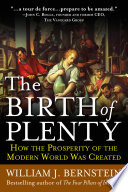 The Birth of Plenty  How the Prosperity of the Modern Work was Created