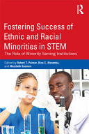 Fostering Success of Ethnic and Racial Minorities in STEM