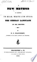A New Method of Learning to Read, Write and Speak the German Language in Six Months
