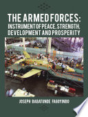 The Armed Forces  Instrument of Peace  Strength  Development and Prosperity