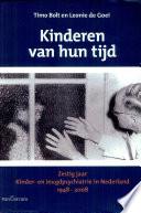 Kinderen van hun tijd. Zestig jaar kinder- en jeugdpsychiatrie in Nederland, 1948-2008