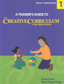 A Trainer s Guide to The Creative Curriculum for Preschool  Getting started