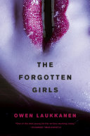 The Forgotten Girls : until now. agents stevens and...
