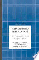 Reinventing Innovation : charts the new innovation imperative, where organizations must...