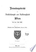 Die Gemeinde-Verwaltung der k.k. Reichshaupt- und Residenzstadt Wien