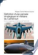 Definition d une pens  e strat  gique et militaire du Cameroun