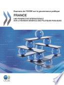 Examens de l'OCDE sur la gouvernance publique Examens de l'OCDE sur la gouvernance publique: France Une perspective internationale sur la Révision générale des politiques publiques