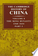 The Cambridge History of China  Volume 8  The Ming Dynasty