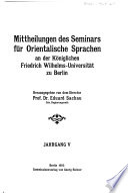Mittheilungen des Seminars f  r Orientalische Sprachen an der K  niglichen Friedrich Wilhelms Universit  t zu Berlin
