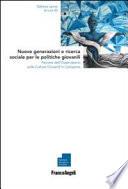 Nuove generazioni e ricerca sociale per le politiche giovanili. Percorsi dell'Osservatorio sulle Culture Giovanili in Campania