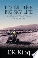 Living The Big Sky Life