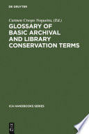 Glossary of Basic Archival and Library Conservation Terms