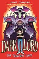 Dark Lord  The Teenage Years