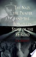 The Nazi  the Painter and the Forgotten Story of the SS Road