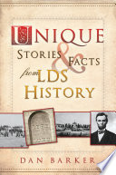 Unique Stories and Facts from LDS History