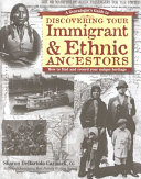 A Genealogist s Guide to Discovering Your Immigrant   Ethnic Ancestors Book PDF