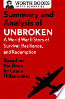 Summary and Analysis of Unbroken  A World War II Story of Survival  Resilience  and Redemption