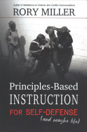 Principles Based Instruction for Self Defense  and Maybe Life