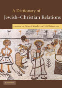 A Dictionary of Jewish Christian Relations