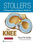 Stoller's Orthopaedics and Sports Medicine -: The Knee