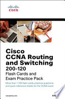 CCNA Routing and Switching 200 120 Flash Cards and Exam Practice Pack