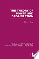The Theory of Power and Organization  RLE  Organizations