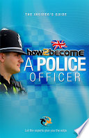 How to Become a Police Officer  The Insider s Guide