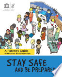 Stay safe and be prepared  a parent s guide to disaster risk reduction