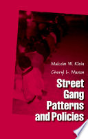 Street Gang Patterns and Policies And Critical Examination Of Knowledge About