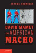David Mamet and American Macho