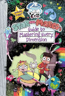 Star Vs The Forces Of Evil Star And Marco S Guide To Mastering Every Dimension