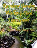 Rainbow Garden Walking Stick   Tour