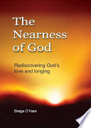 The Nearness of God  Rediscovering God s Love and Longing