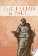 Tertullian And Paul : our understanding of the first century texts?...