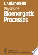 Physics Of Bioenergetic Processes book