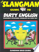 The Slangman Guide to Dirty English