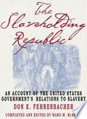 The Slaveholding Republic