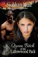Queen Bitch of the Callowwood Pack