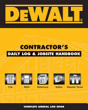 Dewalt Contractor s Daily Logbook   Jobsite Reference  Annual Edition