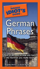 The Pocket Idiot s Guide to German Phrases
