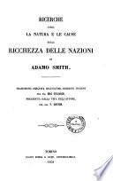 Ricerche sopra la natura e le cause della ricchezza delle nazioni di Adamo Smith