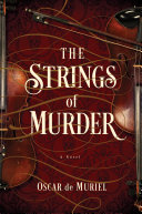 The Strings of Murder: A Novel (A Frey & McGray Mystery) In 1888 Sparks A Locked Room Murder Mystery Investigated