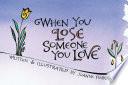 When You Lose Someone You Love