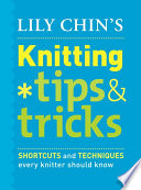 Lily Chin S Knitting Tips And Tricks