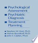 Psychological Assessment  Psychiatric Diagnosis  And Treatment Planning